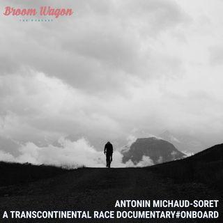 Antonin Michaud-Soret – A Documentary on the Transcontinental Race #ONBOARD
