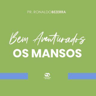 Bem Aventurados os mansos // pr. Ronaldo Bezerra