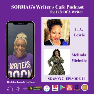 SORMAG's Writers Cafe Season SWC 07 Episode 11 - L.A. Lewis and Melinda Michelle