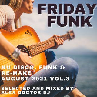 #156 - Friday Funk - August 2021 vol.3.