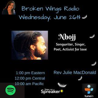 Broken Wings Radio with Singer, Songwriter and Poet- Nhojj