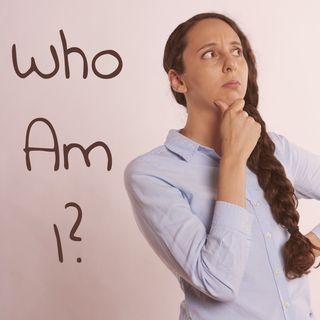 Episode 1 - Who Am I?