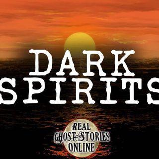 Dark Spirits | Haunted, Paranormal, Supernatural