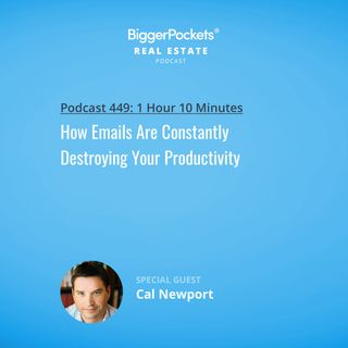 449: How Emails Are Constantly Destroying Your Productivity with Cal Newport