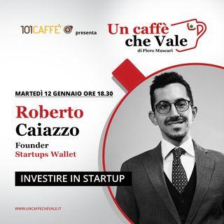 Roberto Caiazzo: Investire in startup