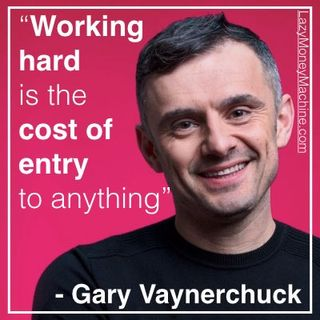 8: Working hard is the cost of entry to anything