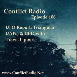 Episode 106  UFO Report, Triangular UAPs & CBD with Travis Lippert