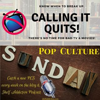 Ep 193: Breaking Up Can Be Hard to Do | Pop Culture Sunday