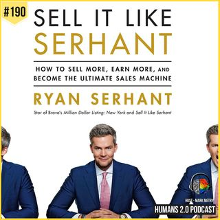 190: Ryan Serhant | Build Confidence, Generate Results, And Sell Anything