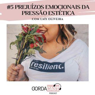 GordaCast #5 | Prejuízos emocionais da pressão estética com Lais Oliveira