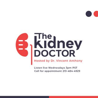 The Kidney Doctor/ Cool Beans Podcast w/ Dr. Vincent Anthony, MD, MPH, SCH, FASN 1/20/2021