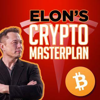 100. Elon Musk's Crypto Master Plan