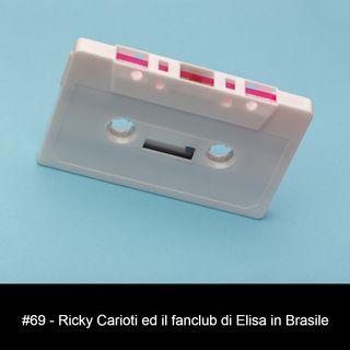 #69 - Ricky Carioti ed il fan club di Elisa in Brasile