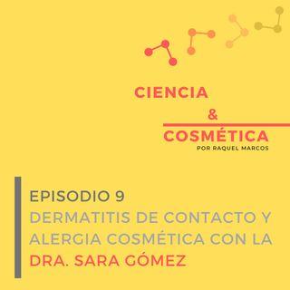 Episodio 9: Dermatitis de contacto y alergia cosmética con la Dra Sara Gómez
