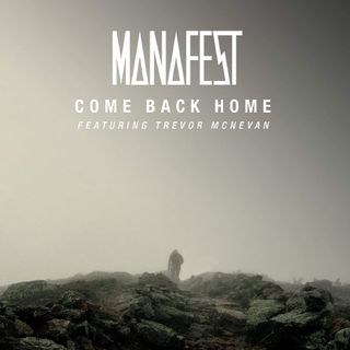 Manafest – Come Back Home