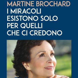 """Martine Brochard """"I miracoli esistono solo per quelli che ci credono"""""""