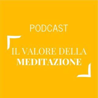 #132 - Il valore della meditazione | Buongiorno Felicità!