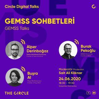GEMSS Sohbetleri #01 / Alper Derinbogaz, Burak Pekoglu, Buşra Al