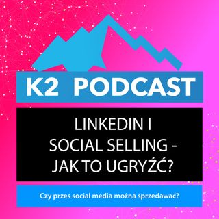 04 - LinkedIn i social selling - jak to ugryźć?