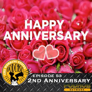 Episode 53: 2nd Anniversary