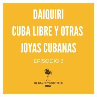 """Ep. 3 """"El Daiquiri, la Cuba Libre y otras joyas cubanas"""""""