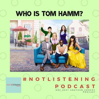 Who is Tom Hamm? (TV Catch Up Chat) | #NOTlistening