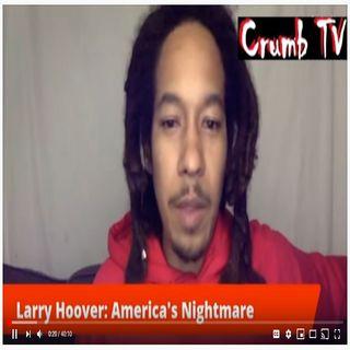 LARRY HOOVER: #AMERICA'S NIGHTMARE #Racism #WhiteGangs #Chicago #GangsterDisciples - Crumb TV Audio #CrumbTV ( @CrumbTV1 ) ( #GetSNATCHED )