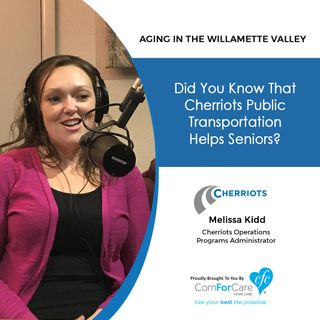 02/23/18: Melissa Kidd with Cherriots | Did you know that Cherriots public transportation helps seniors? | Aging In The Willamette Valley