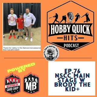 Hobby Quick Hits Ep.76 Live from the NSCC Main Stage w/Brody the Kid