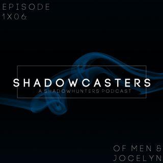 Episode 1x06: Of Men & Jocelyn