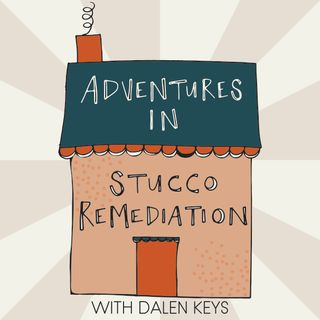 Adventures in Stucco Remediation - Episode 4