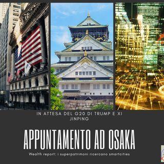 #188 La Borsa...in poche parole - 2576/2019 - Appuntamento ad Osaka