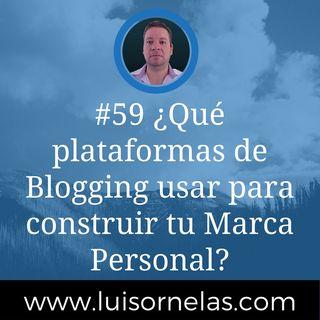 #59 ¿Qué plataformas de Blogging usar para construir tu Marca Personal?