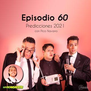 Ep 60 Predicciones 2021 con Pico Navarro