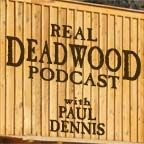 Real Deadwood Podcast #12