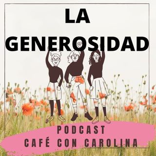 PODCAST LA GENEROSIDAD