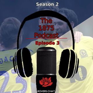1875 Podcast: Season 2 Episode 3 - Blackburn Rovers Podcast - Football is finally back
