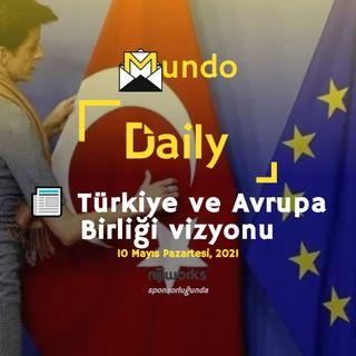 📰 Türkiye ve Avrupa Birliği vizyonu