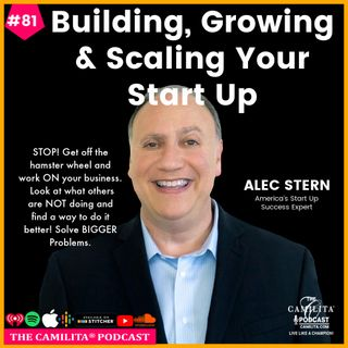 81: Alec Stern | Building, Growing and Scaling Your Start Up