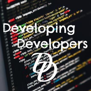 Developing Developers Ep04