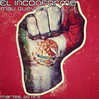 """El Inconforme Capítulo 42 """"Fuerza México"""""""
