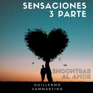 Sensaciones 3. Hoy: Encontrar al amor