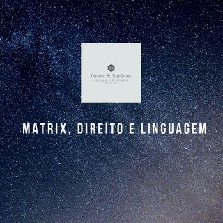 #2. Matrix, Direito e Linguagem