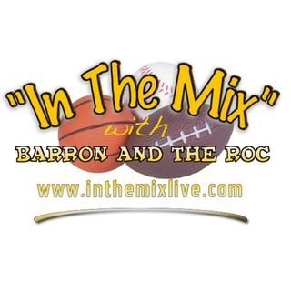 """In The Mix"" with Barron and The Roc:  March Madness Preview"