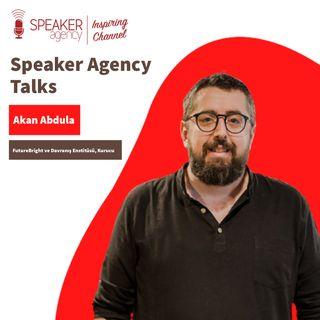 Akan Abdula - Yeni Normali Anlamak - Speaker Agency Talks