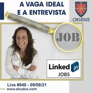 #040 - Encontre a vaga de emprego ideal para você e prepare-se para a entrevista.