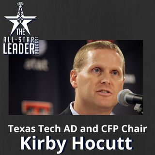 Episode 037 - College Football Playoff Chair and Texas Tech Athletic Director Kirby Hocutt