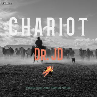 Chariot by Dr. JD produced by Anno Domini Nation