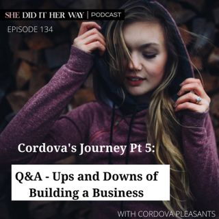 SDH134: Q&A - The Ups and Downs of Building a Business Pt5 with Cordova Pleasants