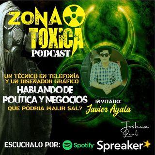 EPISODIO #6 T2 Hablando de política negocios - invitado - Javier Ayala - Parte 2